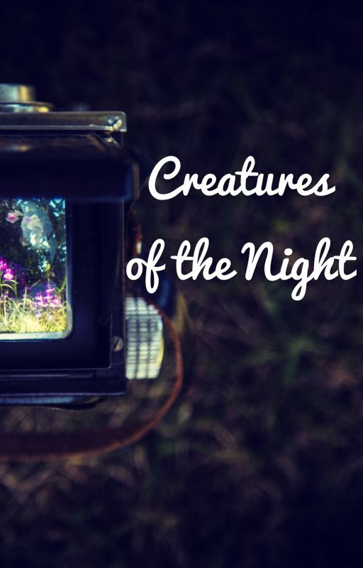 Creatures of the night by devil_writer