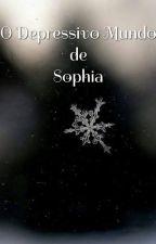 O Depressivo Mundo de Sophia by jamyleteixeira1