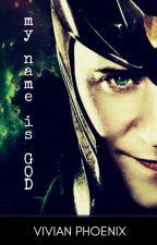 Loki: My name is G.O.D. (FF Loki CZ) by VivianPhoenix