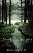 One Dark Night by alwayslovve486