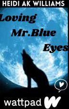 Loving Mr.Blue Eyes  by omgcupcakesruleshw