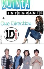 Quinta integrante de One Direction[Editando] by 1Dmylife14
