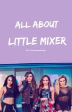 All About Little Mix(er) by LittleMixObsessed