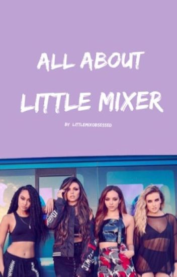 All About Little Mix(er)