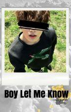 BOY LET ME KNOW ❇✨VKOOK✨❇ by ColdYukki