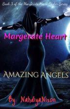 Margerate Heart (Amazing Angels) #3 by NahdiyaNixon