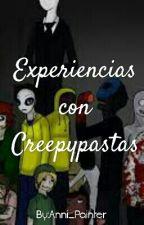 Experiencias con Creepypastas by Anni_Painter