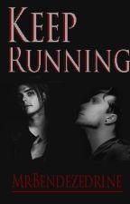 Keep Running (Frerard) by MrBendezedrine