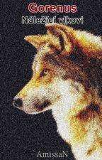 Gorenus: Náležící vlkovi (POZASTAVENO) by ShirayuriNaito