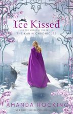 Ice Kissed (Kanin Chronicles #2) by AmandaHocking