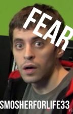 Fear (Smosh Games FanFic) by ImmaLoser33