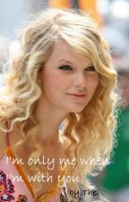 I'm only me when I'm with you (Taylor Swift) by Lilithe94