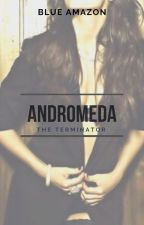Andromeda 3: The Terminator  by BlueAmazon