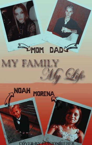 My Family My Life ➵ j.b [#2]