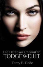 Die Defensor Chroniken: Todgeweiht by TamyProchaska