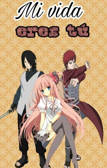 Mi vida eres tu (Sasuke y tu)