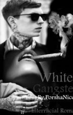 White Gangster (On Hold) by PorshaNicole