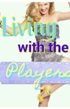Living with the Players by Hayes_bae20