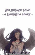 Her Broken Love : a NaruHina story by lowkeycatherine