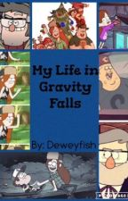My Adventures in Gravity Falls by deweyfish