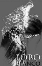 El último lobo blanco by nahomilee