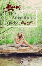 The Adventures of the Heart  by Brianna_B22