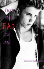 "Just As Bad As Me (A Jason McCann ""Love"" Story) by dreamerbeliever1995"