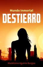 DESTIERRO - Mundo Inmortal #1 by Wind21