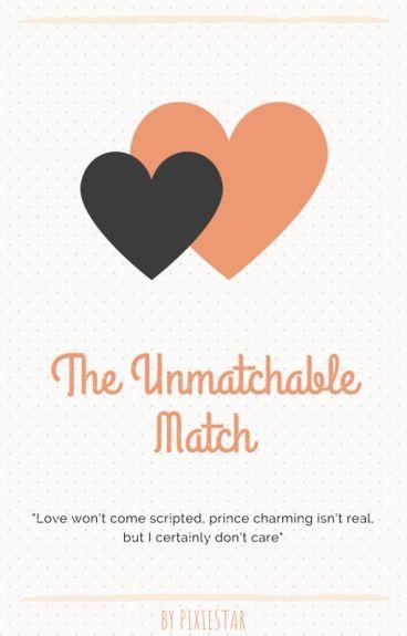 The Unmatchable  Match