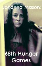 Johanna Mason- 68th Hunger Games (EDITING- ON HOLD) by katniss_on_fire13