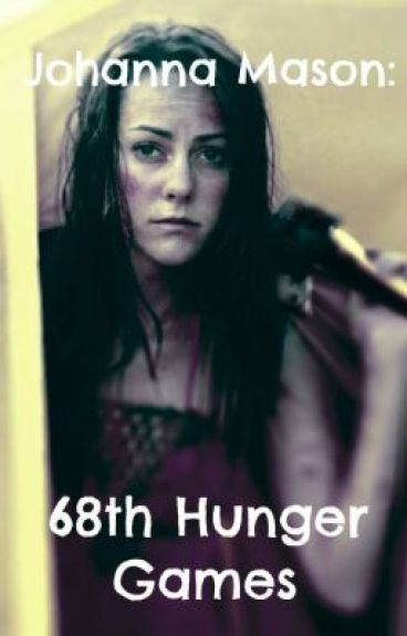 Johanna Mason- 68th Hunger Games (EDITING- ON HOLD)