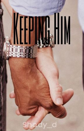 Keeping Him (Learning To Love Him book 2) (Boyxboy) by Shady_D