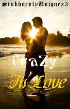 Crazy In Love by StubbornlyUniquex3