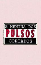 A Menina dos Pulsos Cortados. by ManndyEstt