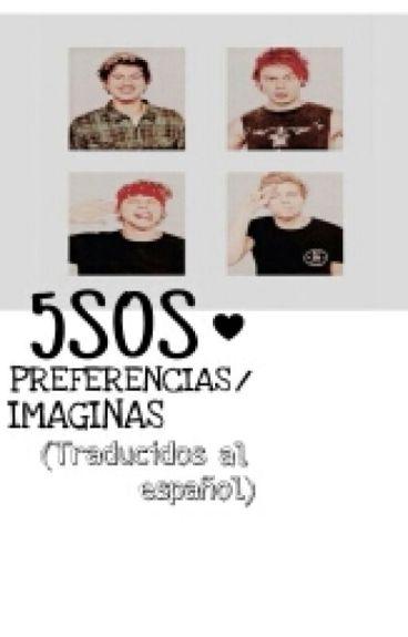 5SOS Preferencias/Imaginas (Traducidos al español)♥