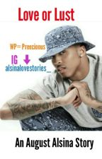 Love or Lust ( An August Alsina Story) by Preecioous