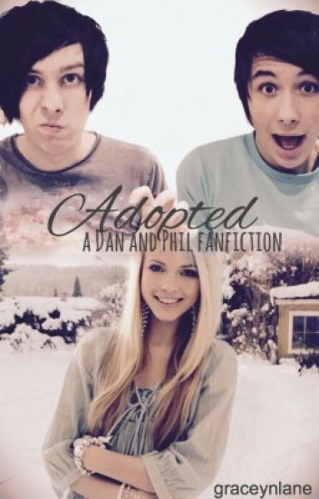 Adopted: a Dan and Phil Fanfiction