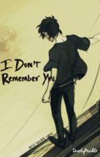 I Don't Remember You (Nico di Angelo Fanfiction) {EDITING} by SimplyPossible