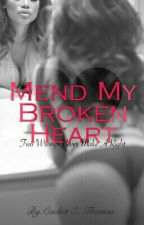 Mend My Broken Heart by xCashCashx