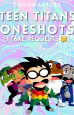 Teen Titans Oneshots by tofuwaffles