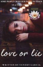 Love or Lie by Justyenery