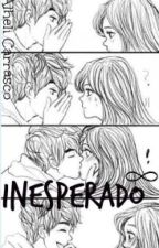 Inesperado ∞ by alhelicarrasco1234