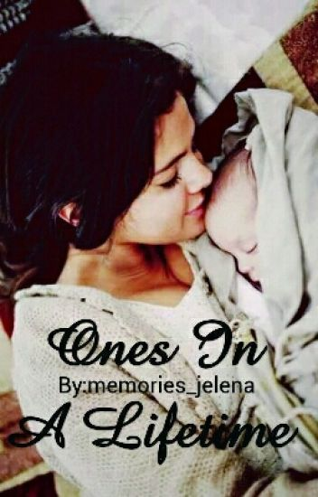 Ones In A Lifetime (Jelena)