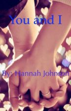 You and I by -HannahJohnson-
