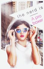 the nerd is a pro boxer » editing by kyorina