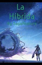 La Híbrida by SayaAsakura