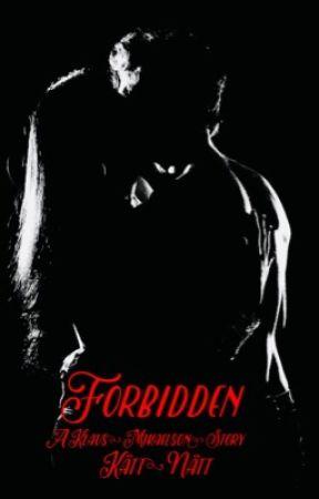 Forbidden (Klaus Mikaelson Love Story) #1 in the Forbidden series by Katt_Natt