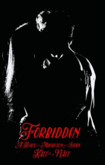 Forbidden (Klaus Mikaelson Love Story) #1 in the Forbidden series