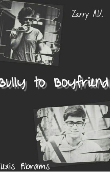 Bully to Boyfriend(Zarry)