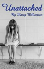 Unattached by macey_williamson